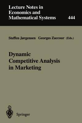 Dynamic Competitive Analysis in Marketing: Proceedings of the International Workshop on Dynamic Competitive Analysis in Marketing, Montreal, Canada, September 1-2, 1995