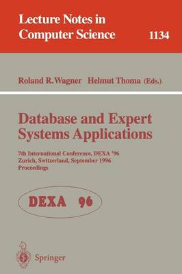 Database and Expert Systems Applications: 7th International Conference, DEXA '96, Zurich, Switzerland, September 9 - 13 , 1996. Proceedings