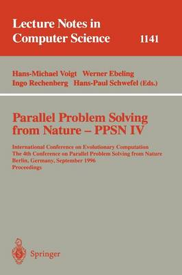 Parallel Problem Solving from Nature - PPSN IV: International Conference on Evolutionary Computation. The 4th International Conference on Parallel Problem Solving from Nature Berlin, Germany, September 22 - 26, 1996. Proceedings