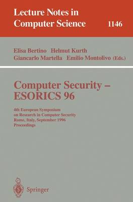 Computer Security - ESORICS 96: 4th European Symposium on Research in Computer Security, Rome, Italy, September 25 - 27, 1996, Proceedings