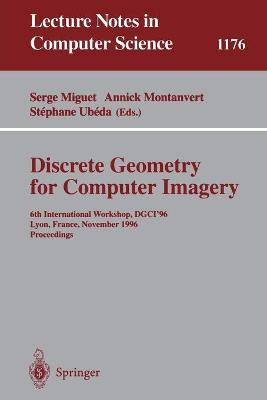 Discrete Geometry for Computer Imagery: 6th International Workshop, DGCI'96, Lyon, France, November 13 - 15, 1996, Proceedings