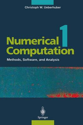 Numerical Computation 1: Methods, Software, and Analysis