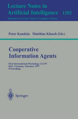 Cooperative Information Agents: First International Workshop, CIA'97, Kiel, Germany, February 26-28, 1997, Proceedings