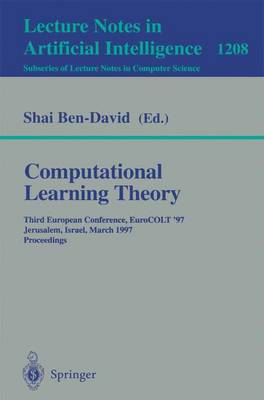 Computational Learning Theory: Third European Conference, EuroCOLT '97, Jerusalem, Israel, March 17 - 19, 1997, Proceedings