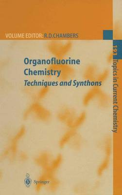 Organofluorine Chemistry: Techniques and Synthons