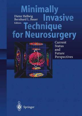 Minimally Invasive Techniques for Neurosurgery: Current Status and Future Perspectives