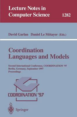 Coordination Languages and Models: Second International Conference, COORDINATION'97, Berlin, Germany, September 1-3, 1997, Proceedings