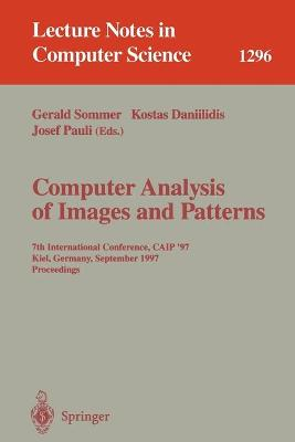 Computer Analysis of Images and Patterns: 7th International Conference, CAIP '97, Kiel, Germany, September 10-12, 1997. Proceedings.