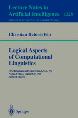 Logical Aspects of Computational Linguistics: First International Conference, LACL '96, Nancy, France, September 23-25, 1996. Selected Papers
