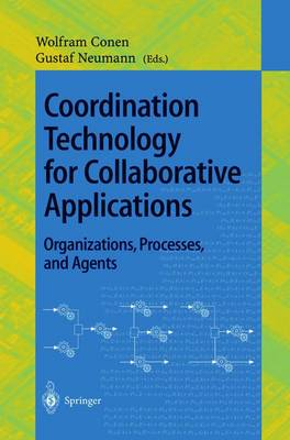 Coordination Technology for Collaborative Applications: Organizations, Processes, and Agents