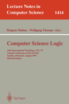 Computer Science Logic: 11th International Workshop, CSL'97, Annual Conference of the EACSL, Aarhus, Denmark, August 23-29, 1997, Selected Papers