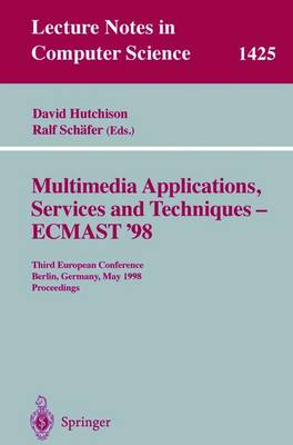 Multimedia Applications, Services and Techniques - ECMAST'98: Third European Conference, Berlin, Germany, May 26-28, 1998, Proceedings