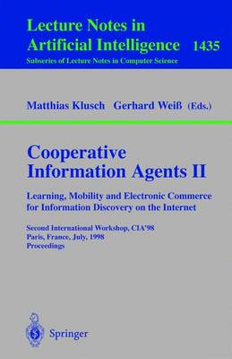 Cooperative Information Agents II. Learning, Mobility and Electronic Commerce for Information Discovery on the Internet: Second International Workshop, CIA'98, Paris, France, July 4-7, 1998, Proceedings