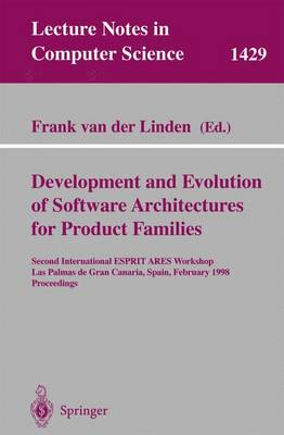Development and Evolution of Software Architectures for Product Families: Second International ESPRIT ARES Workshop, Las Palmas de Gran Canaria, Spain, February 26-27, 1998, Proceedings