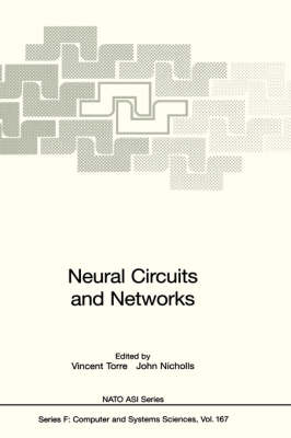 Neural Circuits and Networks: Proceedings of the NATO advanced Study Institute on Neuronal Circuits and Networks, held at the Ettore Majorana Center, Erice, Italy, June 15-27 1997