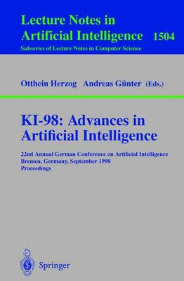 KI-98: Advances in Artificial Intelligence: 22nd Annual German Conference on Artificial Intelligence, Bremen, Germany, September 15-17, 1998, Proceedings