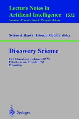Discovery Science: First International Conference, DS'98, Fukuoka, Japan, December 14-16, 1998, Proceedings