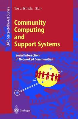 Community Computing and Support Systems: Social Interaction in Networked Communities