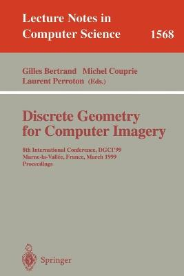 Discrete Geometry for Computer Imagery: 8th International Conference, DGCI'99, Marne-la-Vallee, France, March 17-19, 1999 Proceedings