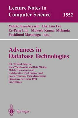 Advances in Database Technologies: ER '98 Workshops on Data Warehousing and Data Mining, Mobile Data Access, and Collaborative Work Support and Spatio-Temporal Data Management, Singapore, November 19-20, 1998, Proceedings