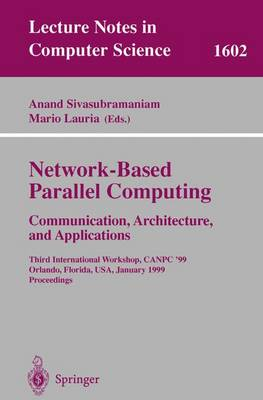 Network-Based Parallel Computing Communication, Architecture, and Applications: Third International Workshop, CANPC'99, Orlando, Florida, USA, January 9th, 1999, Proceedings