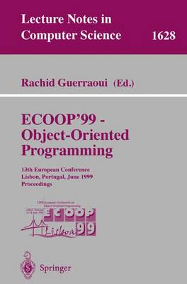 ECOOP '99 - Object-Oriented Programming: 13th European Conference Lisbon, Portugal, June 14-18, 1999 Proceedings