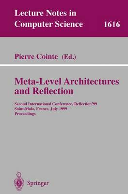 Meta-Level Architectures and Reflection: Second International Conference, Reflection'99 Saint-Malo, France, July 19-21, 1999 Proceedings