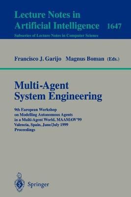 Multi-Agent System Engineering: 9th European Workshop on Modelling Autonomous Agents in a Multi-Agent World, MAAMAW'99 Valencia, Spain, June 30 - July 2, 1999 Proceedings