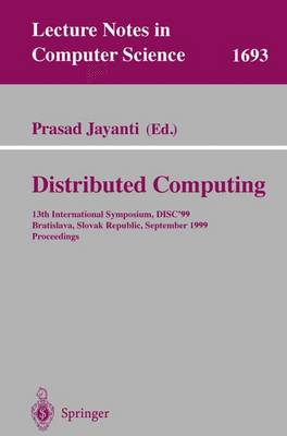 Distributed Computing: 13th International Symposium, DISC'99, Bratislava, Slovak Republic, September 27-29, 1999, Proceedings