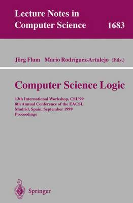 Computer Science Logic: 13th International Workshop, CSL'99, 8th Annual Conference of the EACSL, Madrid, Spain, September 20-25, 1999, Proceedings