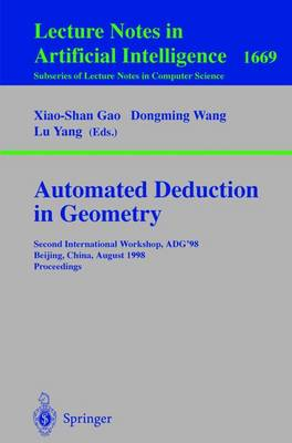 Automated Deduction in Geometry: Second International Workshop, ADG'98, Beijing, China, August 1-3, 1998, Proceedings