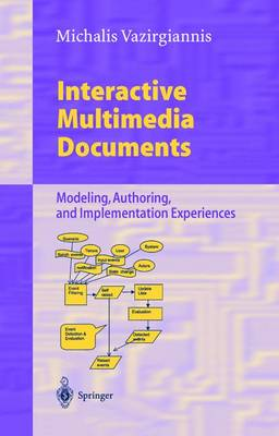 Interactive Multimedia Documents: Modeling, Authoring, and Implementation Experiences