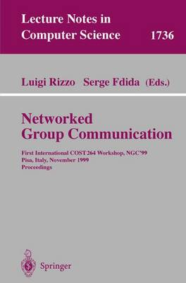Networked Group Communication: First International COST264 Workshop, NGC'99, Pisa, Italy, November 17-20, 1999 Proceedings