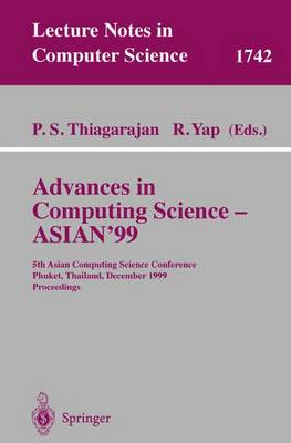 Advances in Computing Science - ASIAN'99: 5th Asian Computing Science Conference, Phuket, Thailand, December 10-12, 1999 Proceedings