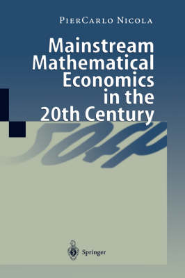 Mainstream Mathematical Economics in the 20th Century