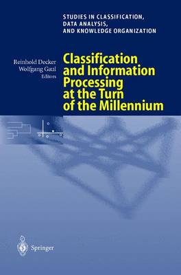Classification and Information Processing at the Turn of the Millennium: Proceedings of the 23rd Annual Conference of the Gesellschaft fur Klassifikation e.V., University of Bielefeld, March 10-12, 1999