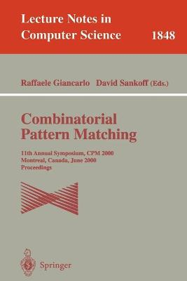 Combinatorial Pattern Matching: 11th Annual Symposium. CPM 2000, Montreal, Canada, June 21-23, 2000, Proceedings