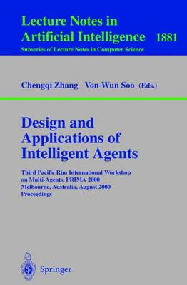 Design and Applications of Intelligent Agents: Third Pacific Rim International Workshop on Multi-Agents, PRIMA 2000 Melbourne, Australia, August 28-29, 2000 Proceedings