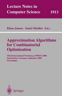 Approximation Algorithms for Combinatorial Optimization: Third International Workshop, APPROX 2000 Saarbrucken, Germany, September 5-8, 2000 Proceedings