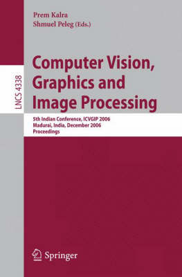 Computer Vision, Graphics and Image Processing: 5th Indian Conference, ICVGIP 2006, Madurai, India, December 13-16, 2006, Proceedings