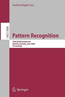 Pattern Recognition: 30th DAGM Symposium Munich, Germany, June 10-13, 2008 Proceedings