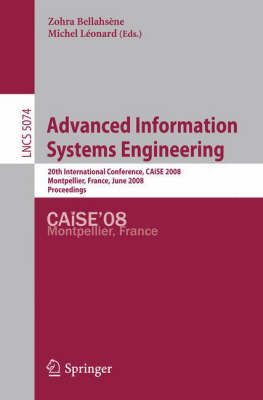 Advanced Information Systems Engineering: 20th International Conference, CAiSE 2008 Montpellier, France, June 18-20, 2008, Proceedings