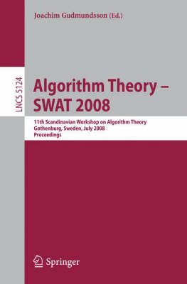 Algorithm Theory - SWAT 2008: 11th Scandinavian Workshop on Algorithm Theory, Gothenburg, Sweden, July 2-4, 2008, Proceedings