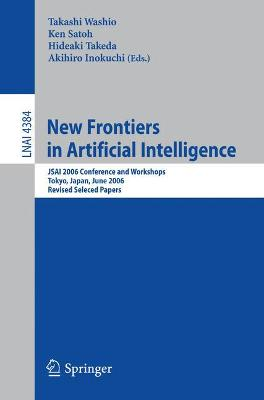 New Frontiers in Artificial Intelligence: JSAI 2006 Conference andWorkshops