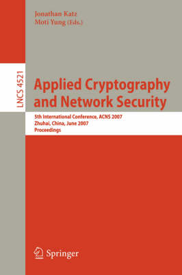 Applied Cryptography and Network Security: 5th International Conference, ACNS 2007, Zhuhai, China, June 5-8, 2007, Proceedings