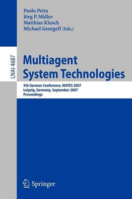 Multiagent System Technologies: 5th German Conference, MATES 2007, Leipzig, Germany, September 24-26, 2007, Proceedings