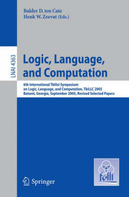 Logic, Language, and Computation: 6th International Tbilisi Symposium on Logic, Language, and Computation. Batumi, Georgia, September 12-16, 2005, Revised Selected Papers