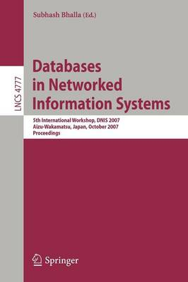 Databases in Networked Information Systems: 5th International Workshop, DNIS 2007, Aizu-Wakamatsu, Japan, October 17-19, 2007, Proceedings