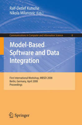 Model-Based Software and Data Integration: First International Workshop, MBSDI 2008, Berlin, Germany, April 1-3, 2008, Proceedings