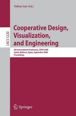 Cooperative Design, Visualization, and Engineering: 5th International Conference, CDVE 2008 Calvia, Mallorca, Spain, September 21-25, 2008 Proceedings